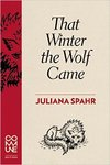 Juliana Spahr That winter the wolf came